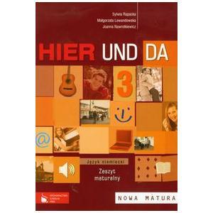 Hier Und Da 3. Język Niemiecki. Zeszyt Maturalny. Nowa Matura. Szkoła Ponadgimnazjalna