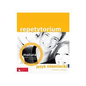Repetytorium. Język Niemiecki + CD. Matura. Poziom Podstawowy i Rozszerzony