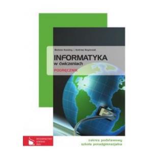 Informatyka w ćwiczeniach Podręcznik Zakres podstawowy