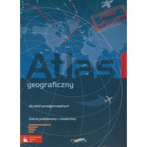 Atlas geograficzny. Szkoła ponadgimnazjalna. Zakres podstawowy i rozszerzony