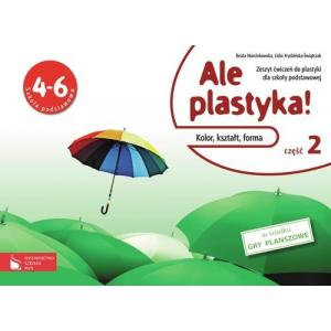 Plastyka SP 4-6 Ale plastyka! Ćwiczenia część 2