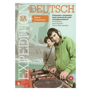 Expedition Deutsch 3A+. Podręcznik z Ćwiczeniami + CD. Zakres Rozszerzony