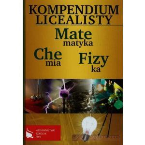 Kompendium Licealisty. Matematyka, Fizyka, Chemia