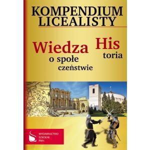 Kompendium Licealisty. Historia, Wiedza o Społeczeństwie