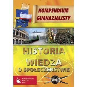Kompendium Gimnazjalisty. Historia, Wiedza o Społeczeństwie