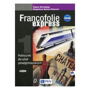 Francofolie Express 1. Język Francuski. Podręcznik Wieloletni + CD. Szkoła Ponadgimnazjalna