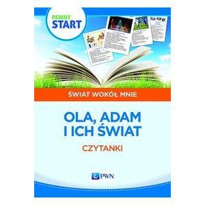 Pewny Start Świat wokół mnie Ola, Adam i ich świat Czytanki