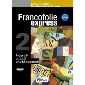 Francofolie Express 2. Język Francuski. Podręcznik Wieloletni + CD. Szkoła Ponadgimnazjalna