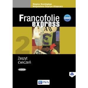 Francofolie Express 2. Język Francuski. Ćwiczenia + CD. Szkoła Ponadgimnazjalna