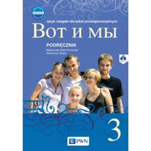Wot i My 3. Język Rosyjski. Podręcznik + CD. Szkoła Ponadgimnazjalna