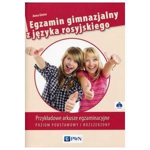 Egzamin Gimnazjalny z Języka Rosyjskiego Poziom Podstawowy i Rozszerzony. Arkusze Egzaminacyjne
