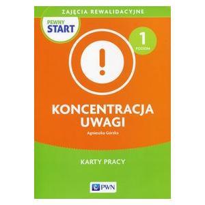 Pewny Start Zajęcia rewalidacyjne Koncentracja uwagi Poziom 1 Karty pracy