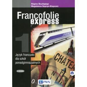 Francofolie Express 1. Język Francuski. Podręcznik + CD. Szkoła Ponadgimnazjalna