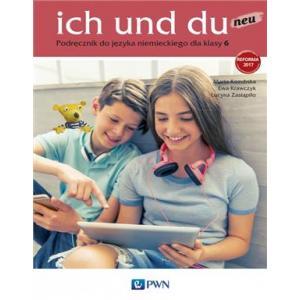 Ich Und Du Neu. Język Niemiecki. Ćwiczenia. Wersja Rozszerzona. Klasa 6. Szkoła Podstawowa