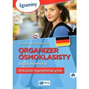 Organizer Ósmoklasisty. Język Niemiecki. Arkusze Egzaminacyjne + CD