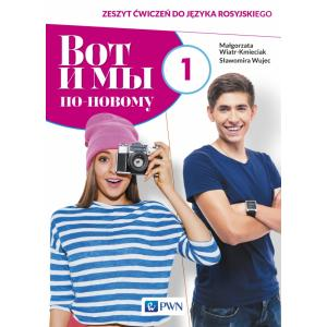 Wot i My Po Nowomu 1. Ćwiczenia. Język Rosyjski. Liceum i Technikum