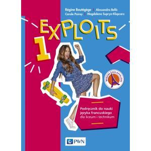 Exploits 1. Język Francuski. Podręcznik. Liceum i Technikum