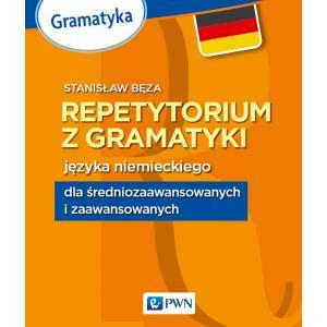 Repetytorium z Gramatyki Języka Niemieckiego dla Średnio Zaawansowanych i Zaawansowanych