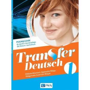 Transfer Deutsch 1. Podręcznik. Liceum i Technikum