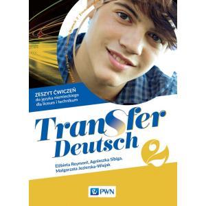Transfer Deutsch 2. Język niemiecki. Liceum i technikum. Ćwiczenia