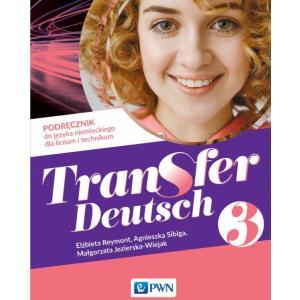 Transfer Deutsch 3. Język niemiecki. Liceum i technikum. Podręcznik