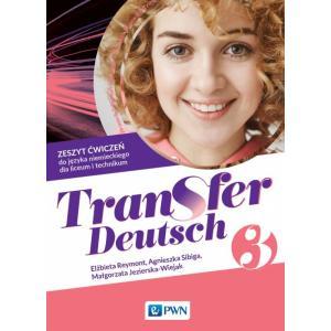 Transfer Deutsch 3. Język niemiecki. Liceum i technikum. Zeszyt ćwiczeń