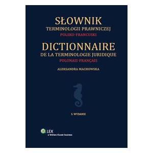 Słownik Terminologii Prawniczej Polsko-Francuski