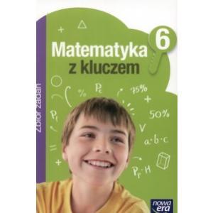 Matematyka z Kluczem. Zbiór Zadań. Klasa 6. Szkoła Podstawowa