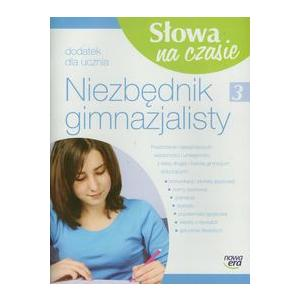 Słowa Na Czasie. Język Polski. Niezbędnik Gimnazjalisty. Klasa 3. Gimnazjum