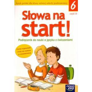 Słowa Na Start! Język Polski. Podręcznik z Ćwiczeniami Do Nauki o Języku. Klasa 6 Część 2. Szkoła Podstawowa
