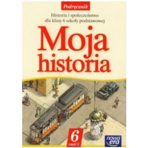 Moja Historia. Historia i Społeczeństwo. Podręcznik. Klasa 6 Część 2. Szkoła Podstawowa
