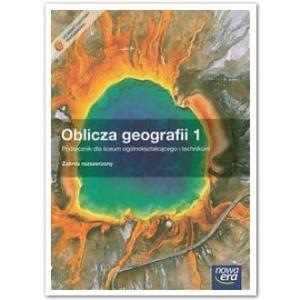 Oblicza Geografii 1. Szkoła Ponadgimnazjalna. Podręcznik. Zakres Rozszerzony + CD