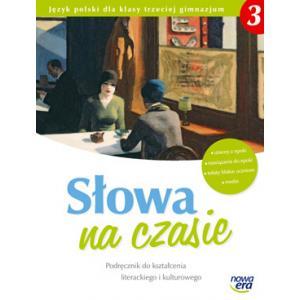 Słowa Na Czasie. Język Polski. Podręcznik Do Kształcenia Literackiego i Kulturowego. Klasa 3. Gimnazjum