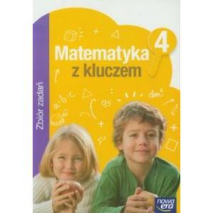 Matematyka z Kluczem. Zbiór Zadań. Klasa 4. Szkoła Podstawowa