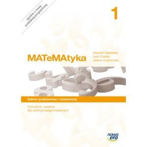 MATeMAtyka 1. Szkoła Ponadgimnazjalna. Ćwiczenia i Zadania. Zakres Podstawowy i Rozszerzony