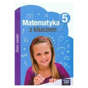 Matematyka z Kluczem. Zbiór Zadań. Klasa 5. Szkoła Podstawowa