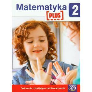 Matematyka Plus. Szkoła na Miarę. Ćwiczenia Rozwijające Zainteresowania. Klasa 2. Szkoła Podstawowa