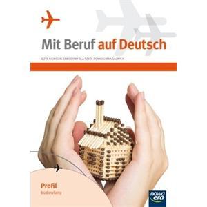 Mit Beruf auf Deutsch: Profil Budowlany. Język Niemiecki Zawodowy Dla Szkół Ponadgimnazjalnych