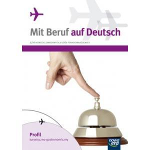 Mit Beruf auf Deutsch: Profil Turystyczno-Gastronomiczny. Język Niemiecki Zawodowy Dla Szkół Ponadgimnazjalnych