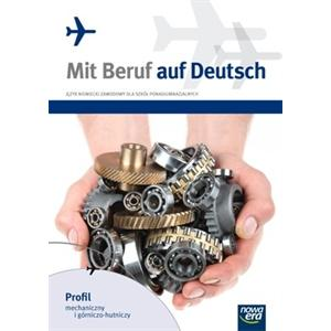 Mit Beruf auf Deutsch: Profil mechaniczny i górniczo-hutniczy Podręcznik