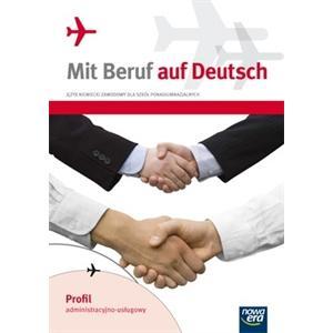 Mit Beruf auf Deutsch: Profil Administracyjno-Usługowy. Język Niemiecki Zawodowy Dla Szkół  Ponadgimnazjalnych