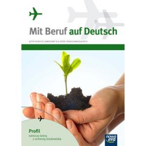 Mit Beruf auf Deutsch: Profil Rolniczo-Leśny z Ochroną Środowiska. Język Niemiecki Zawodowy Dla Szkół Ponadgimnazjalnych