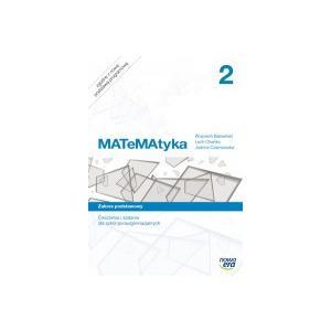MATeMAtyka 2. Szkoła Ponadgimnzjalna. Ćwiczenia i Zadania. Zakres Podstawowy
