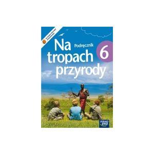 Na Tropach Przyrody. Podręcznik. Klasa 6. Szkoła Podstawowa