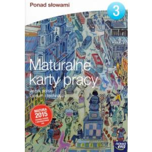 Ponad Słowami 3. Maturalne Karty Pracy. Język Polski Liceum i Technikum. Zakres Podstawowy + Rozszerzony