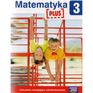 Matematyka Plus. Szkoła na Miarę. Ćwiczenia Rozwijające Zainteresowania. Klasa 3. Szkoła Podstawowa