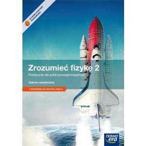 Zrozumieć Fizykę 2. Szkoła Ponadgimnazjalna. Podręcznik. Zakres Rozszerzony + Matura-ROM