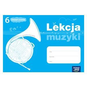 Lekcja Muzyki. Zeszyt Ucznia. Klasa 6. Szkoła Podstawowa