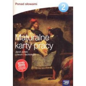 Ponad Słowami 2. Maturalne Karty Pracy. Język Polski Liceum i Technikum. Zakres Podstawowy + Rozszerzony