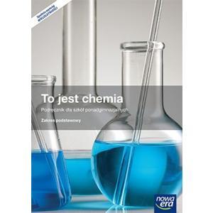 To jest Chemia. Szkoła Ponadgimnazjalna. Podręcznik. Zakres Podstawowy